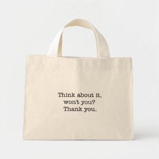 Think about it, won't you? bag