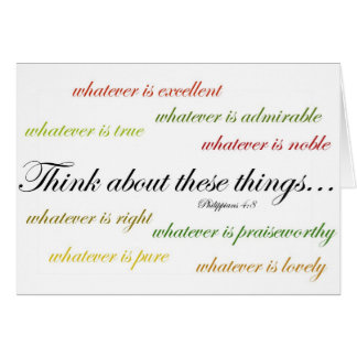 Think about such things... Philippians 4:8 Greeting Card