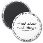 Think about such things... Philippians 4:8 Magnet