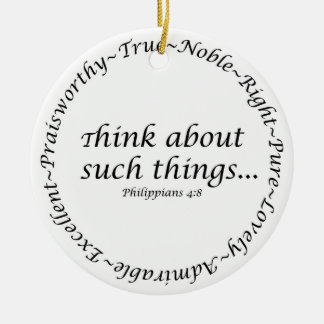 Think about such things... Philippians 4:8 Christmas Ornament