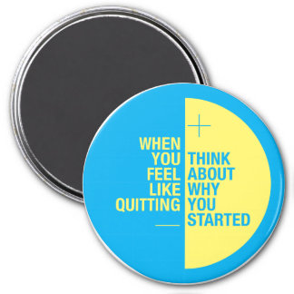 ...Think about why you started Refrigerator Magnet