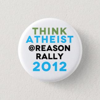 Think Atheist @Reason Rally Button! Pinback Button