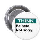 THINK Be Safe Not Sorry Buttons