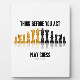 Think Before You Act Play Chess (Reflective Chess) Plaque