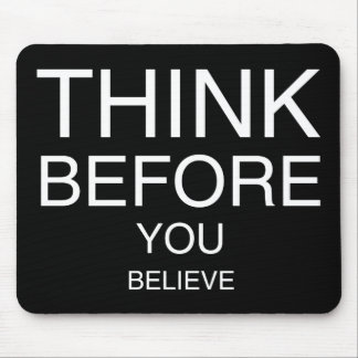 Think Before You Believe (Black) Mouse Pads