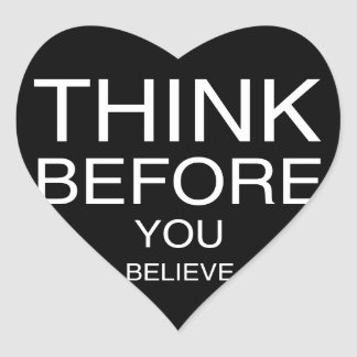 Think Before You Believe (Black) Heart Sticker