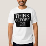 Think Before You Believe (Black) Tshirts