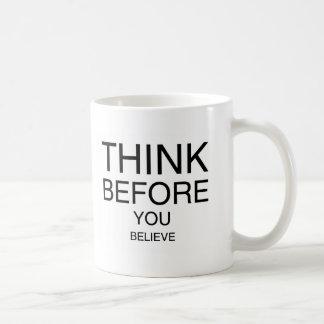 Think Before You Believe Coffee Mug