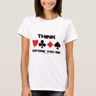 Think Before You Bid (Card Suits Duplicate Bridge) T-Shirt