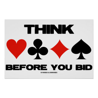 Think Before You Bid (Duplicate Bridge Card Suits) Poster