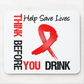 Think Before You Drink - Help Save Lives Mouse Pad