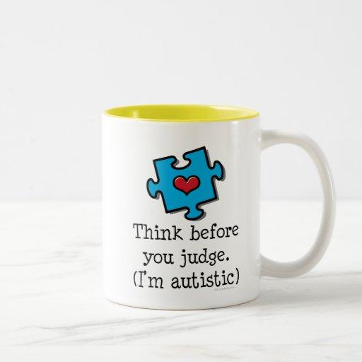 Think Before You Judge Autism Awareness Mug