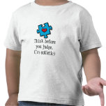 Think Before You Judge I'm Autistic Toddler Tee