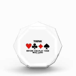 Think Before You Play Your Next Card (Card Suits) Acrylic Award