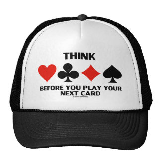 Think Before You Play Your Next Card (Card Suits) Trucker Hat