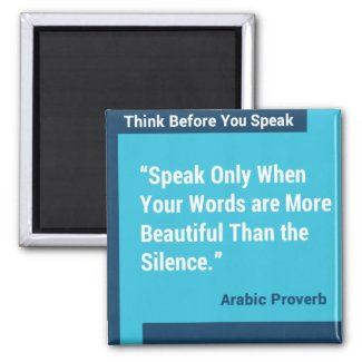 Think Before You Speak Custom Magnet