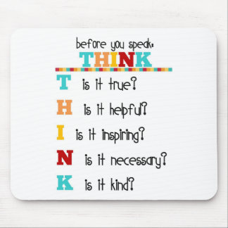 Think Before you Speak Mouse Pad