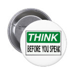 Think before you speak pin