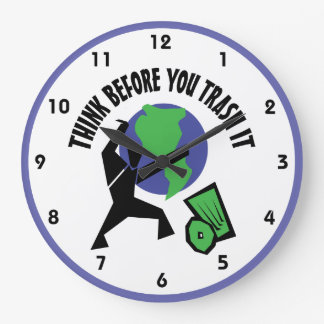 Think Before You Trash It Clock