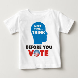 THINK BEFORE YOU VOTE BABY T-Shirt