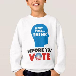 THINK BEFORE YOU VOTE SWEATSHIRT
