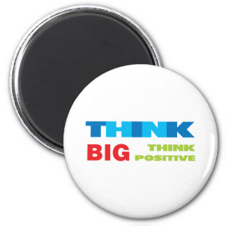 Think Big and Positive Magnet