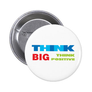 Think Big and Positive Pinback Button