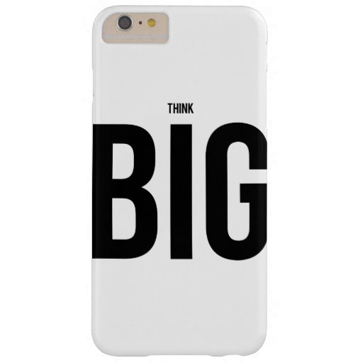 Think BIG Barely There iPhone 6 Plus Case