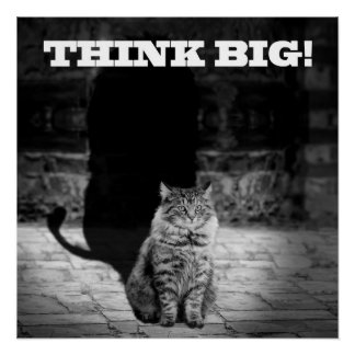 """Think Big"" Cat Shadow Poster 20"" x 20"""