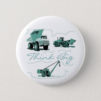 Think Big Construction Tshirts and Gifts Pinback Button
