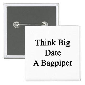 Think Big Date A Bagpiper 2 Inch Square Button