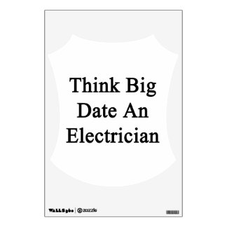 Think Big Date An Electrician Room Graphic