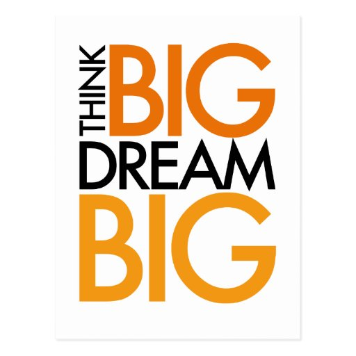 THINK BIG DREAM BIG! POSTCARD