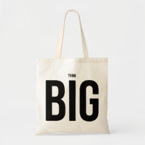 think big, funny, quote, motivational, lifestyle, think, big, cool, dream, bag, love, black, quotations, attitude, courage, dreams, budget tote bag, Bag with custom graphic design