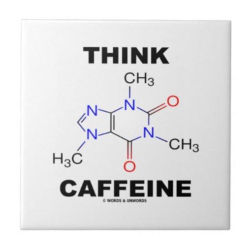 Think Caffeine (Caffeine Chemical Molecule) Tiles