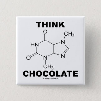 Think Chocolate (Theobromine Molecule Chemistry) Button