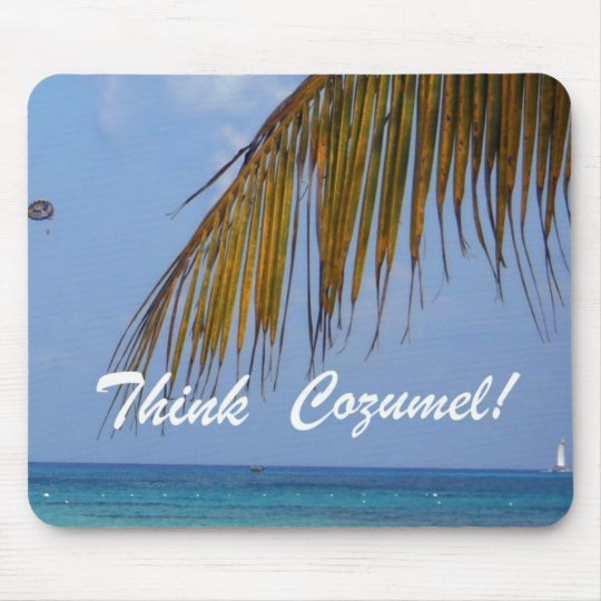 Think Cozumel! Mouse Pad