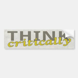 Think Critically Bumper Sticker Car Bumper Sticker