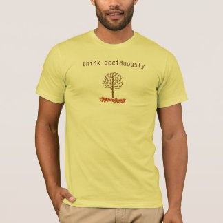 think deciduously T-Shirt