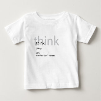 Think definition baby T-Shirt
