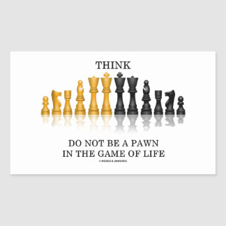 Think Do Not Be A Pawn In The Game Of Life (Chess) Rectangular Sticker