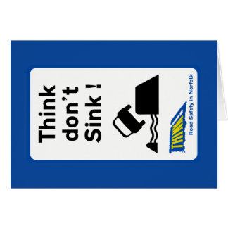 Think Don't Sink, Traffic Sign, UK Card