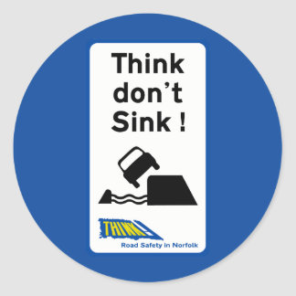 Think Don't Sink, Traffic Sign, UK Classic Round Sticker