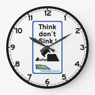 Think Don't Sink, Traffic Sign, UK Large Clock