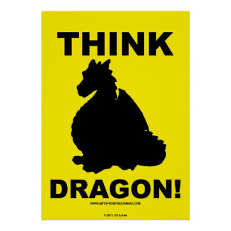 Think dragon! poster