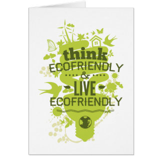Think Ecofriendly And Live Ecofriendly Card