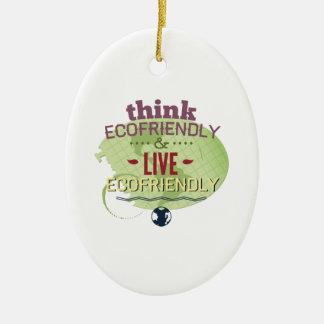 Think Ecofriendly And Live Ecofriendly Ceramic Ornament