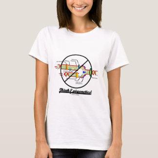 Think Epigenetics! (Cross Out DNA Replication) T-Shirt