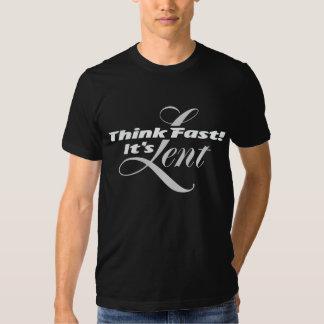Think Fast Its Lent T Shirt