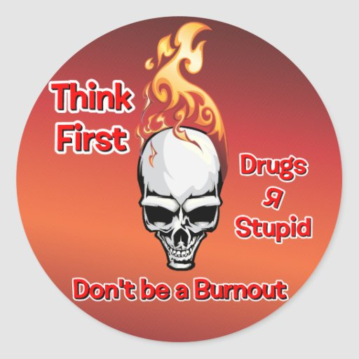 Think First - Burnout Flaming Skulls Classic Round Sticker